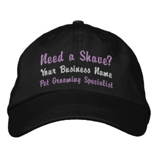 Need a Shave? Pet Groomer Business Embroidered Cap
