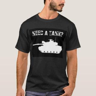 Need a tank? T-Shirt