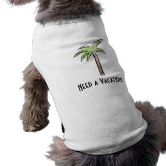 Need a Vacation Palm tree Pet Shirt