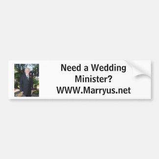 Need a Wedding Minister?WWW.Marryus.net Bumper Sticker