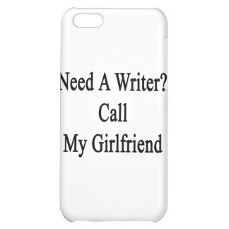 Need A Writer Call My Girlfriend iPhone 5C Case