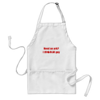 Need an Ark I Noah a Guy Standard Apron