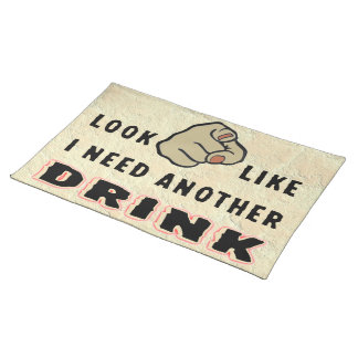 NEED ANOTHER DRINK PLACEMAT