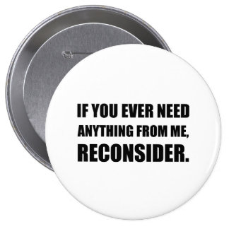 Need Anything Reconsider 4 Inch Round Button