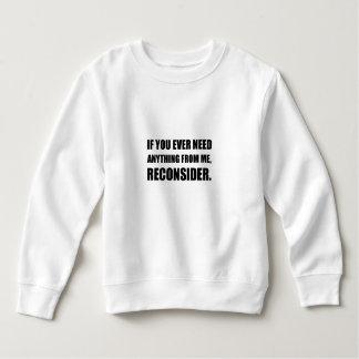 Need Anything Reconsider Sweatshirt