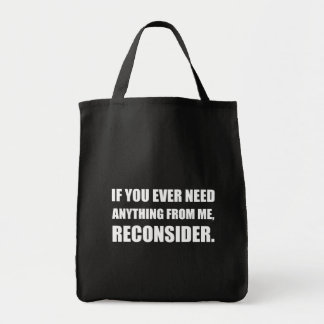 Need Anything Reconsider Tote Bag
