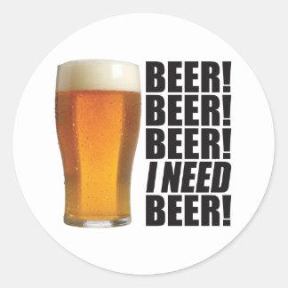Need Beer Round Sticker