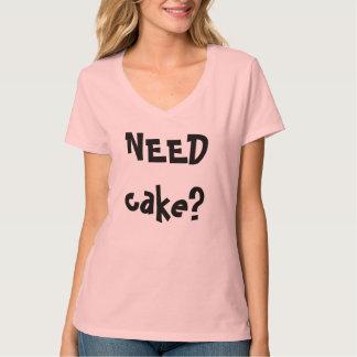 need cake, call me I got cake Tees