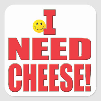 Need Cheese Life Square Stickers