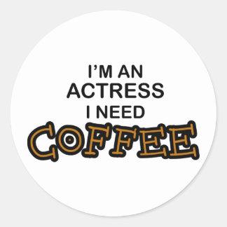 Need Coffee - Actress Classic Round Sticker