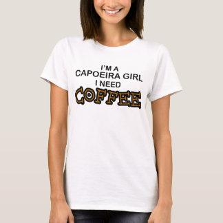 Need Coffee - Capoeira Girl T-Shirt