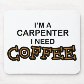 Need Coffee - Carpenter Mouse Pad