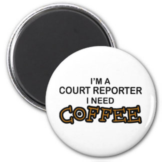 Need Coffee - Court Reporter 2 Inch Round Magnet