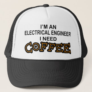 Need Coffee - Electrical Engineer Trucker Hat