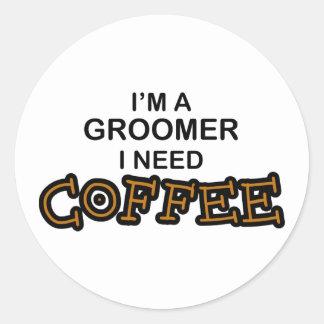 Need Coffee - Groomer Round Sticker