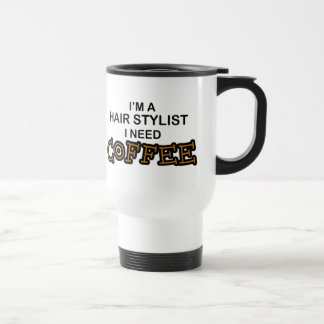 Need Coffee - Hair Stylist Stainless Steel Travel Mug