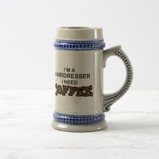 Need Coffee - Hairdresser Beer Stein