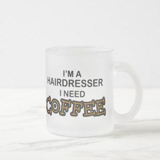 Need Coffee - Hairdresser Coffee Mug