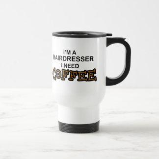 Need Coffee - Hairdresser Travel Mug