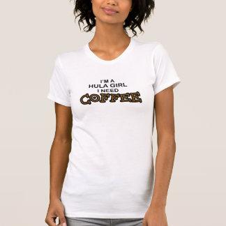 Need Coffee - Hula Girl T-Shirt