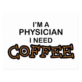 Need Coffee - Physician Postcard