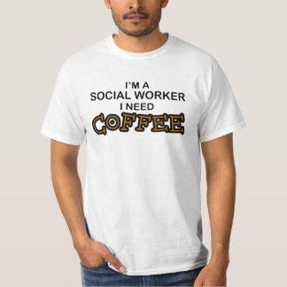Need Coffee - Social Worker T-Shirt