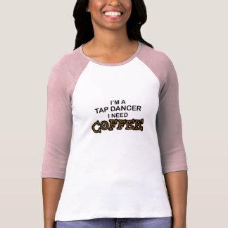 Need Coffee - Tap Dancer Tee Shirt