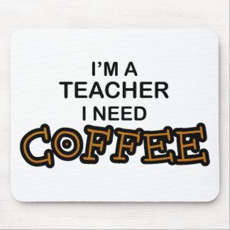 Need Coffee - Teacher Mouse Pad