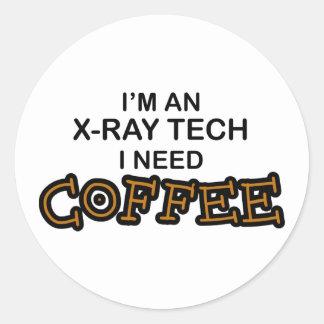 Need Coffee - X-Ray Tech Round Sticker