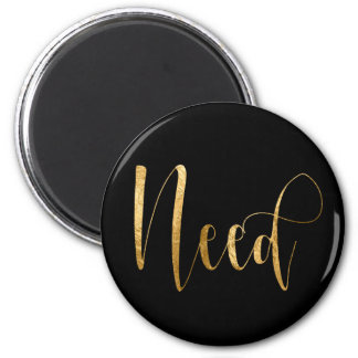 Need Delicate Golden Script Home Office Managemend 2 Inch Round Magnet