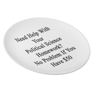 Need Help With Your Political Science Homework No Plate