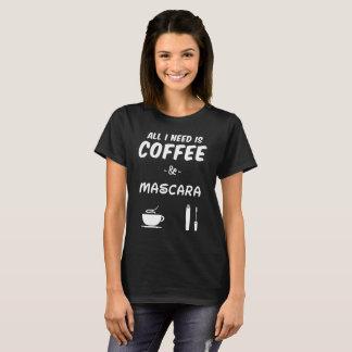 Need Is Coffee & Mascara Women' S Sayings T-Shirt