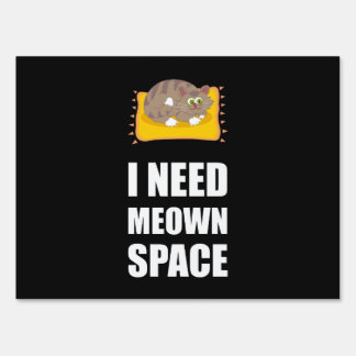 Need Meown Space Cat Sign