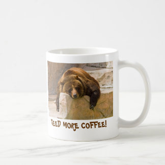 NEED MORE COFFEE! COFFEE MUG