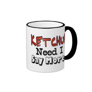 Need More Ketchup Ringer Coffee Mug