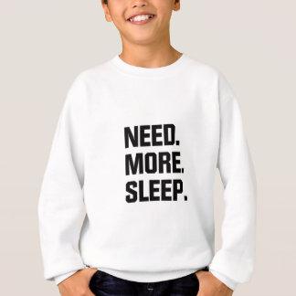 Need More Sleep Sweatshirt