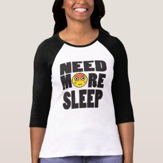 Need More Sleep T-Shirt For Women/Girls