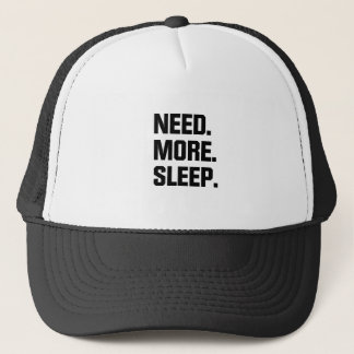 Need More Sleep Trucker Hat