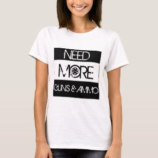 NEED MORE! T-Shirt