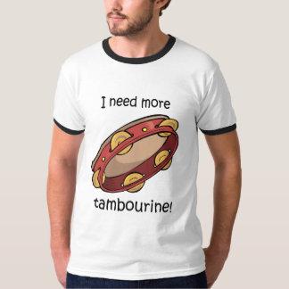 need more tambourine T-Shirt