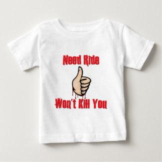 Need Ride Won't Kill You Baby T-Shirt