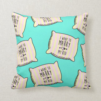 Need some sleep? I want to marry my bed Throw Pillow