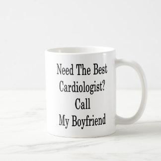 Need The Best Cardiologist Call My Boyfriend Coffee Mug