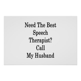 Need The Best Speech Therapist Call My Husband Poster
