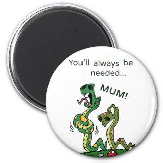 Needed Mums Snake Magnet