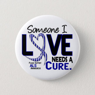 NEEDS A CURE 2 ALS 2 INCH ROUND BUTTON