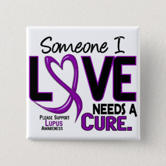 NEEDS A CURE 2 LUPUS T-Shirts & Gifts 2 Inch Square Button