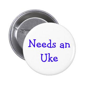 Needs anUke 2 Inch Round Button