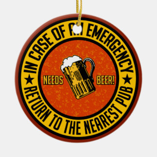 NEEDS BEER! ornament - customizable