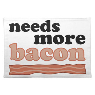 Needs More Bacon Placemat